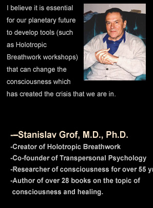 Stan Grof Quote, Michael Stone, Holotropic Breathwork Weekend Workshop Retreat, California, Nevada, Arizona, Utah