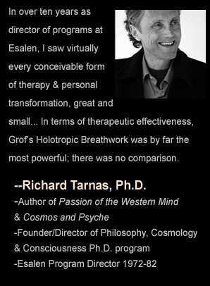 Richard Tarnas quote on Stan Grof, Holotropic Breathwork Breathing Weekend Workshop Retreat, Los Angeles, Southern California, Arizona, Nevada, Colorado, Utah